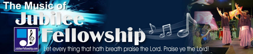 Jubilee Fellowship Praise Music
